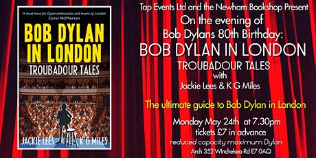 Troubadour Tales: Bob Dylan in London tickets