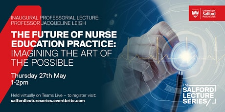 The Future of Nurse Education Practice: Imagining the art of the possible tickets