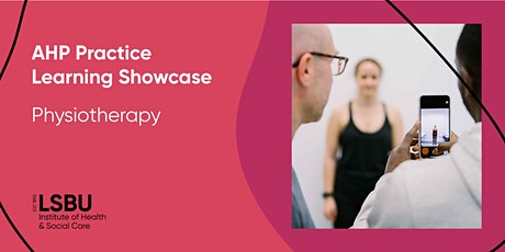 AHP Practice Learning Showcase - Physiotherapy at LSBU tickets