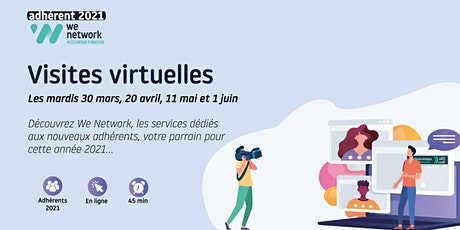 Adhérent We Network 2021 : visites virtuelles ! billets