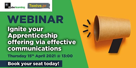 Ignite your Apprenticeship offering via effective communications tickets