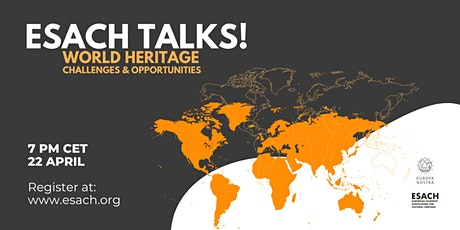 ESACH Talks! April 2021 - World Heritage Challenges and Opportunities tickets