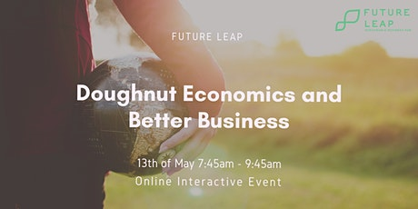 Doughnut Economics and Better Business Tickets