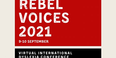 Rebel Voices 2021- International Virtual Dyslexia Conference tickets