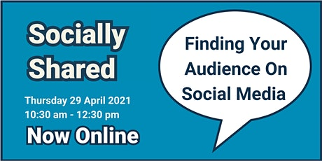 Socially Shared - Finding Your Audience On Social Media tickets