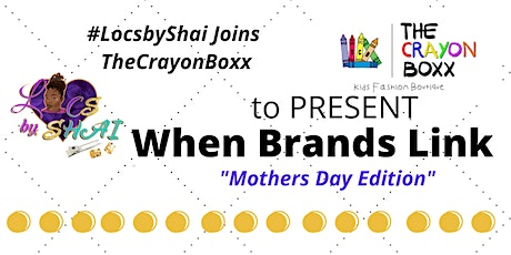 """When Brands Link"" Mothers Day Edition Popup Shop tickets"