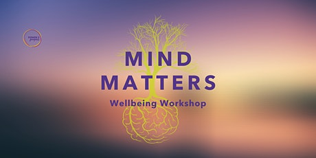 Mind Matters - Wellbeing Workshop tickets