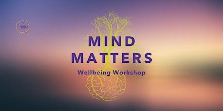 Mind Matters - Wellbeing Workshop tickets