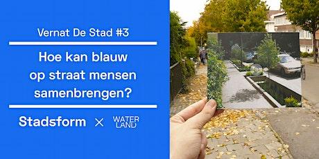 Vernat De Stad • #3 Hoe kan blauw op straat mensen samenbrengen? tickets