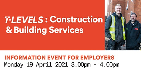 T Levels Employer Information Event - Construction & Building Services tickets