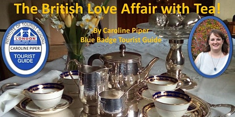 A Virtual Talk on the British Love Affair with Tea! tickets