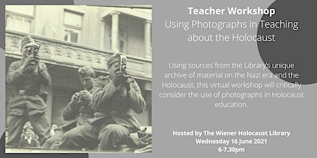Virtual Teacher Workshop: Using Photographs in Teaching about the Holocaust tickets