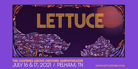 Lettuce at The Caverns Above Ground Amphitheater - 7/16 & 7/17 tickets