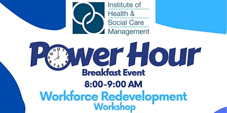 IHSCM POWER HOUR: Workforce Redevelopment Workshop Event tickets