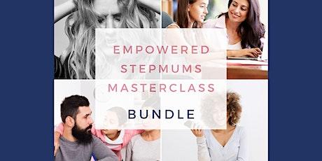 Empowered Stepmums Masterclass - BUNDLE tickets