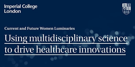Using multidisciplinary science to drive healthcare innovations tickets