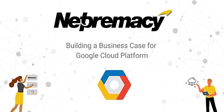 Building a Business Case for Google Cloud Platform tickets