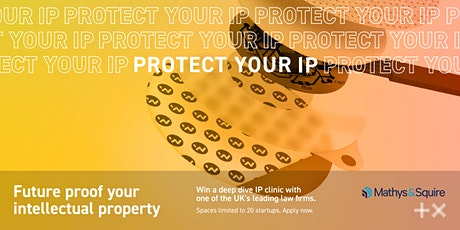 Future-proof your IP: Win a bespoke intellectual property clinic tickets