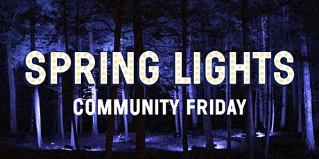 Spring Lights Community Friday {May 7} tickets