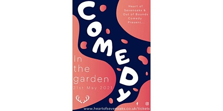 'Comedy in the Garden' presented by Out of Bounds & Heart of Sevenoaks tickets
