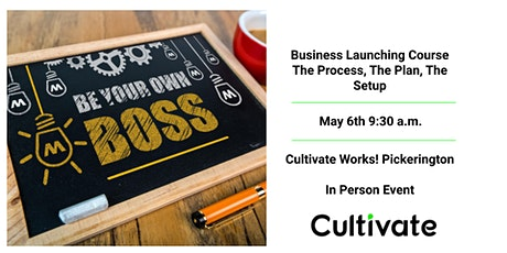 BUSINESS LAUNCHING COURSE – THE PROCESS, THE PLAN, THE SETUP-PICKERINGTON tickets