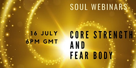 Soul Webinars - Core strength and Fear body tickets