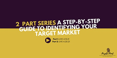 A Step-by-Step Guide to Identifying your Target Market Series tickets