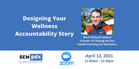 SEMpdx Virtual Event - Wellness Accountability with Mark Mohammadpour tickets