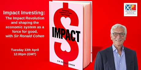Impact Investing: The Impact Revolution & shaping the economic system tickets