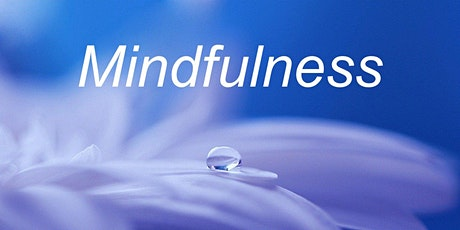Lift Your Mood And Become More Resilient With Mindfulness ( 6 week course) tickets