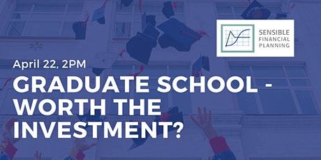Graduate School - Worth the Investment? tickets