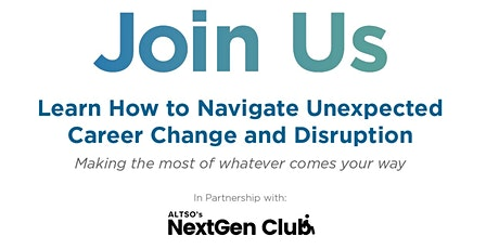 Learn How to Navigate Unexpected Career Change and Disruption tickets