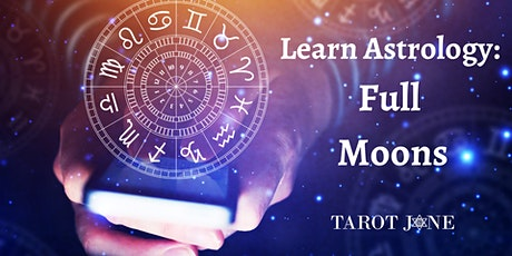 Learn Astrology: Full Moons tickets