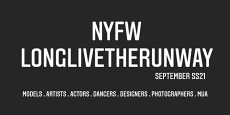 LonglivetheRunway SS21 NYFW Casting Call tickets