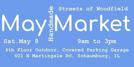 May Handmade Market at Streets of Woodfield tickets