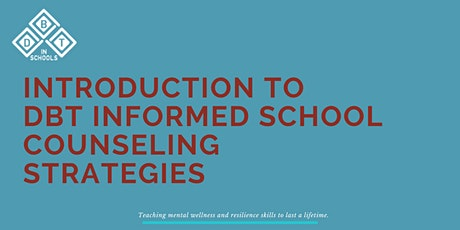 Introduction to DBT Informed School Counseling Strategies: 2 Day Training tickets