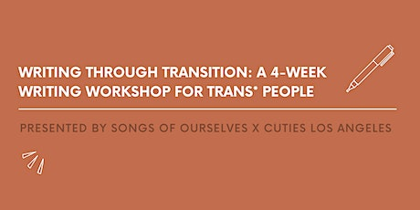 Writing Through Transition: A 4-Week Writing Workshop for Trans* People tickets