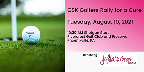 GSK Golfers Rally for a Cure * Julia's Grace Foundation Golf Outing tickets