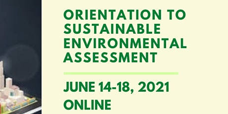 Orientation to Sustainable Environmental Assessment tickets