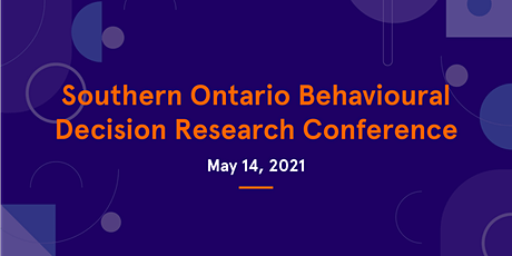 Southern Ontario Behavioural Decision Research Conference tickets