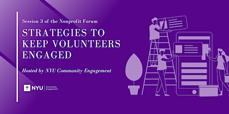 Nonprofit Forum Session 3: Strategies to Keep Volunteers Engaged tickets