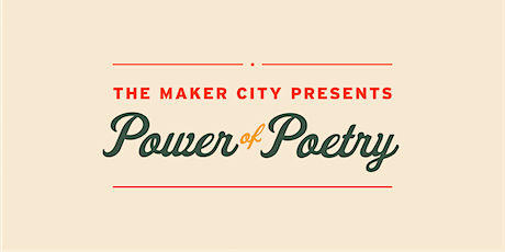 The Maker City presents: The Power of Poetry tickets