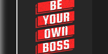 Become your own BOSS!! tickets