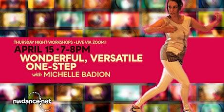 Wonderful, Versatile One-Step with Michelle Badion tickets