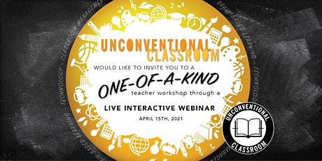 Teacher Workshop - Live Interactive Webinar - Unconventional Classroom tickets
