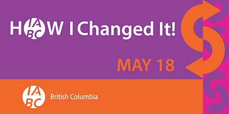 7th Annual IABC/BC Signature Storytelling Event - How I Changed It tickets