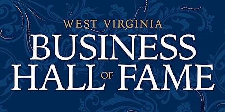West Virginia Business Hall of Fame 2020-21 Induction tickets