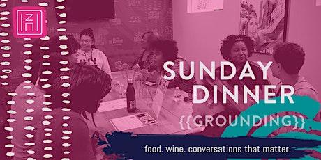 Sunday Dinner: GROUNDING tickets