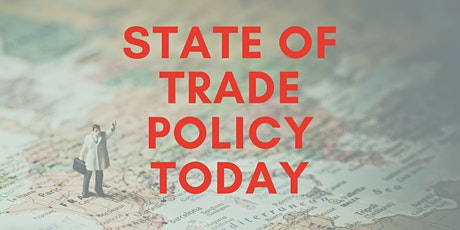 State of Trade Policy Today tickets