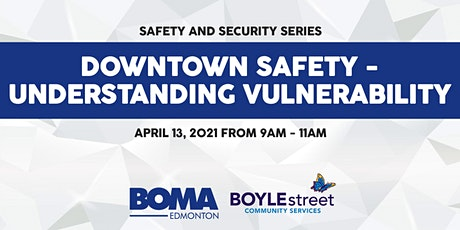 Safety & Security Series - Downtown Safety – Understanding Vulnerability tickets